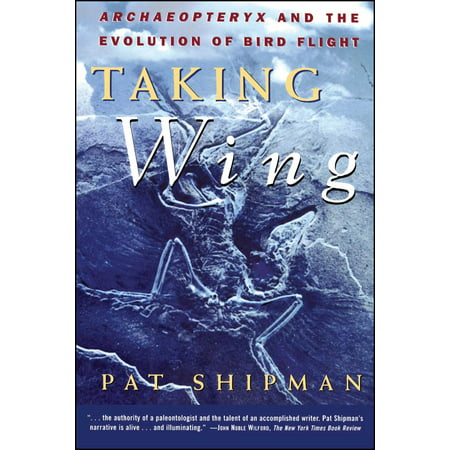 Taking Wing : Archaeopteryx and the Evolution of Bird Flight Wings Flight Training