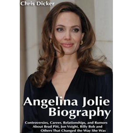 Angelina Jolie Biography: Controversies, Career, Relationships, and Rumors About Brad Pitt, Jon Voight, Billy Bob and Others That Changed The Way She Was - eBook - Brad Pitt And Angelina Jolie Halloween Costume