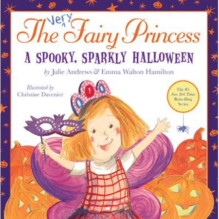 The Very Fairy Princess: A Spooky, Sparkly Halloween - Trixie The Halloween Fairy