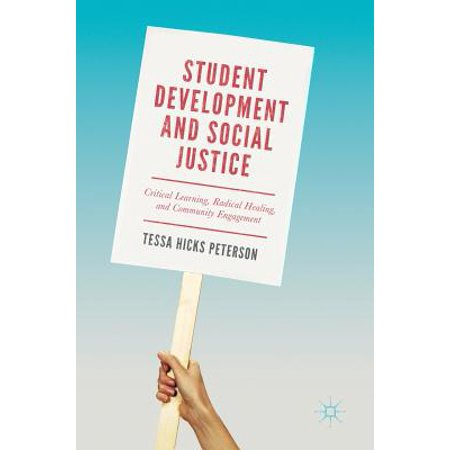 Student Development and Social Justice : Critical Learning, Radical Healing, and Community (Students For Justice In Palestine Hate Group)