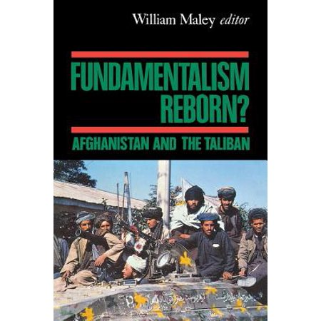 Fundamentalism Reborn? : Afghanistan Under the (The Women Of Afghanistan Under The Taliban)