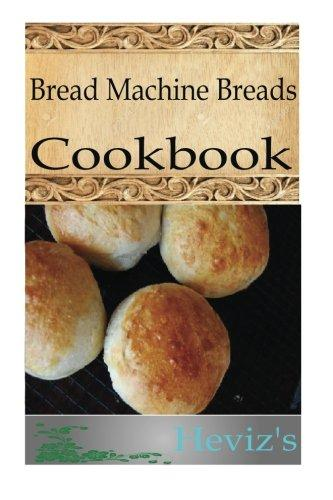 Bread Machine Breads by