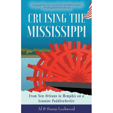 Cruising the Mississippi : From New Orleans to Memphis on a genuine