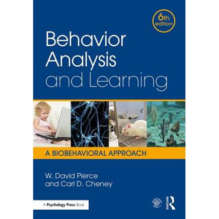Behavior Analysis and Learning : A Biobehavioral Approach, Sixth