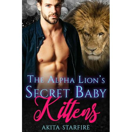 The Alpha Lion's Secret Baby Kittens: MM Alpha Omega Fated Mates Mpreg Shifter - eBook