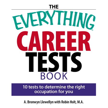 The Everything Career Tests Book : 10 Tests to Determine the Right Occupation for