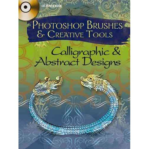 Photoshop Brushes & Creative Tools: Calligraphic and Abstract Designs
