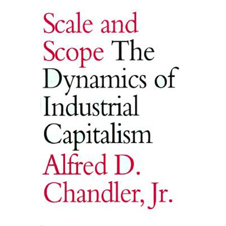 Scale and Scope : The Dynamics of Industrial