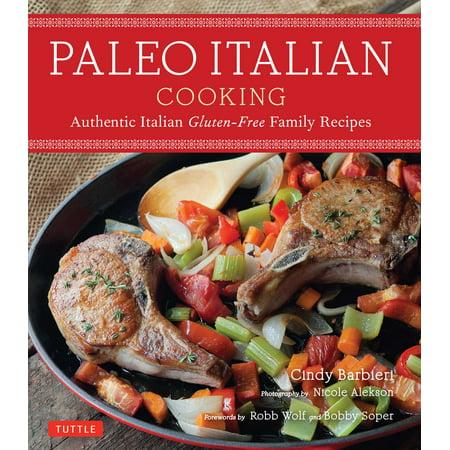 Paleo Italian Cooking : Authentic Italian Gluten-Free Family