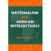 Rochester Studies in African History & the Diaspora: Nationalism and African Intellectuals (Paperback)
