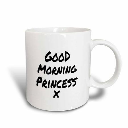3drose Good Morning Princess X Nice Way To Start Your Day Feel