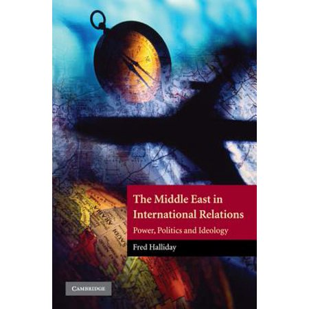 The Middle East in International Relations : Power, Politics and