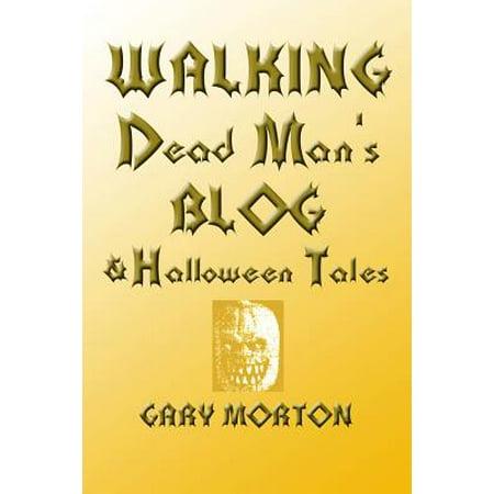 Walking Dead Man's Blog & Halloween Tales - Home Decor Blogs Halloween