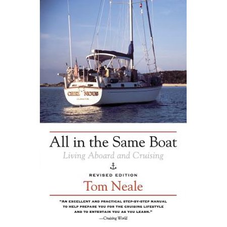 All in the Same Boat : Living Aboard and Cruising (The Essentials Of Living Aboard A Boat)