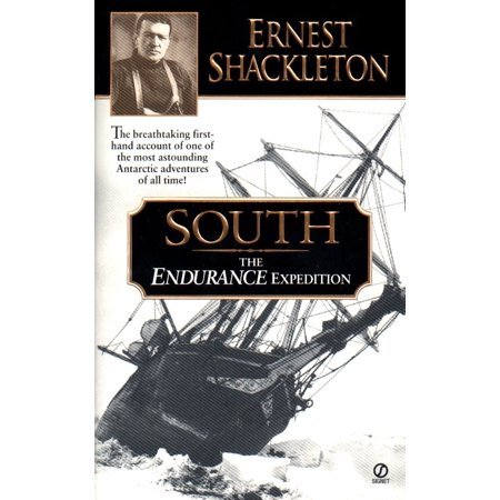South : The Endurance Expedition -- The breathtaking first-hand account of one of the most astounding Antarctic adventures of all