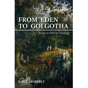 From Eden to Golgotha (Paperback)