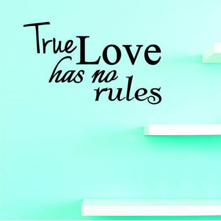 Vinyl Wall Decal True Love Has No Rules Home Decor Picture Art 14 X 28