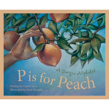 P Is for Peach : A Georgia (American Patch)