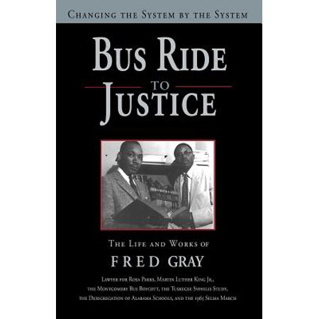 Revised System - Bus Ride to Justice (Revised Edition) : Changing the System by the System, the Life and Works of Fred Gray