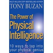 10 Ways to Tap Into Your Physical Intelligence: The Power of Physical Intelligence (Paperback)