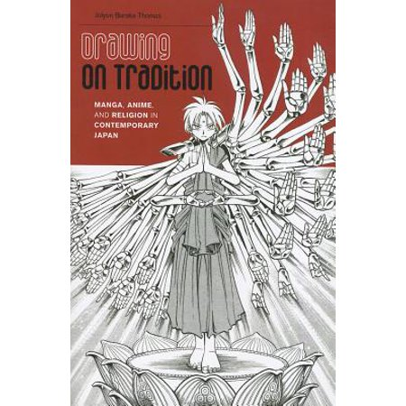 Drawing on Tradition : Manga, Anime, and Religion in Contemporary Japan