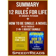 Summary of 12 Rules for Life: An Antidote to Chaos by Jordan B. Peterson + Summary of How To Be Single: A Novel by Liz Tuccillo 2-in-1 Boxset Bundle - eBook