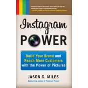 Instagram Power: Build Your Brand and Reach More Customers with the Power of Pictures - eBook