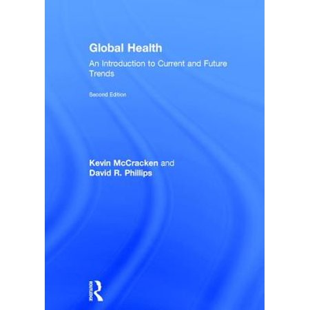 Global Health : An Introduction to Current and Future