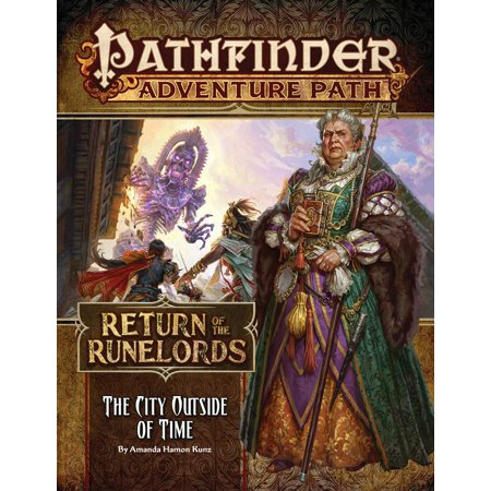Pathfinder Adventure Path: The City Outside of Time (Return of the Runelords 5 of
