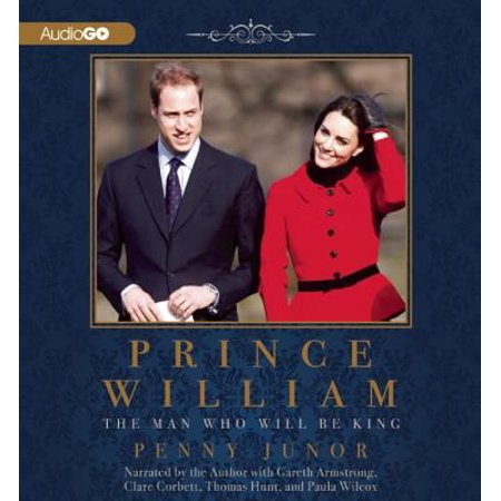 Prince William: The Man Who Will Be King (Prince William Style)