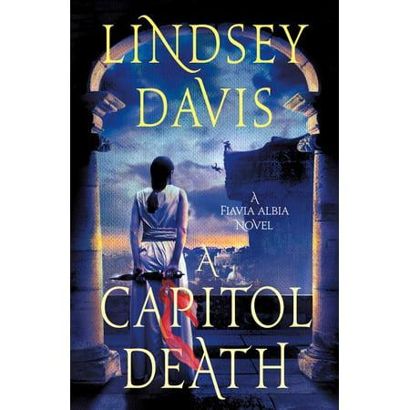 Flavia Albia Series, 7: A Capitol Death : A Flavia Albia Novel (Hardcover)