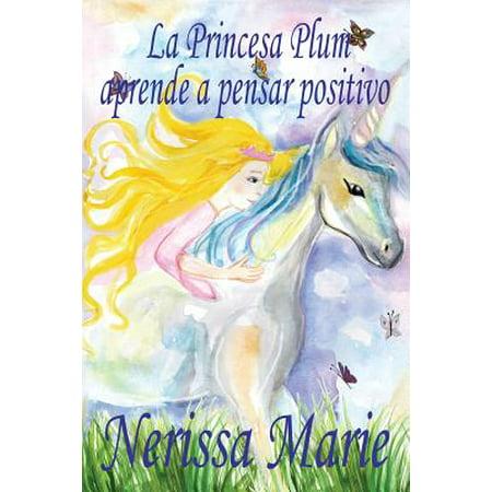 La Princesa Plum Aprende a Pensar Positivo (Cuentos Infantiles, Libros Infantiles, Libros Para Los Niños, Libros Para Niños, Libros Para Bebes, Libros de Cuentos, Libros de Niños, Libros Infantiles) ( - Disfraces Para Halloween De Princesa