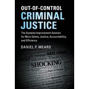 Out-Of-Control Criminal Justice