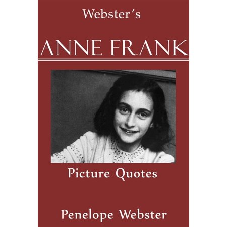 Webster's Anne Frank Picture Quotes - eBook ()