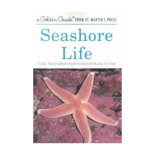 Seashore Life: A Guide to Animals and Plants Along the Beach