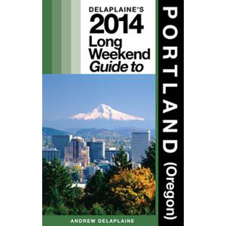 Delaplaine's 2014 Long Weekend Guide to Portland (Oregon) - eBook](Costume Stores Portland Oregon)