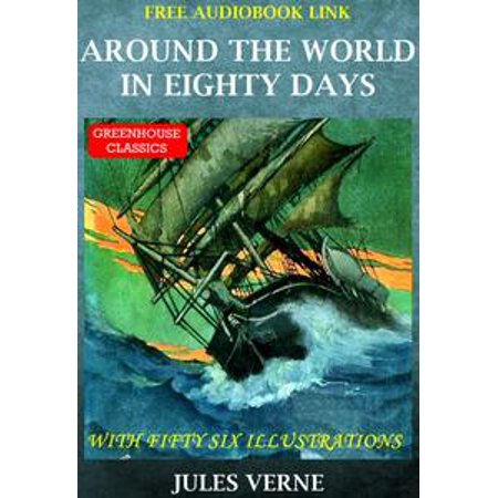 Completed Open Link (Around The World In Eighty Days (Complete & Illustrated)(Free Aduio Book Link) - eBook )