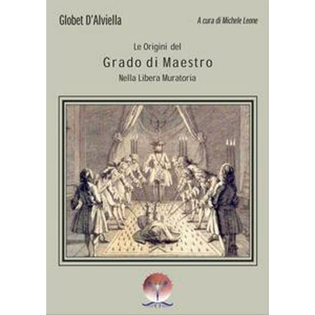 Origini del Grado di Maestro nella Libera Muratoria - eBook