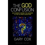 The God Confusion : Why Nobody Knows the Answer to the Ultimate Question