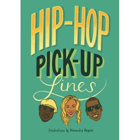Hip Hop Pick-Up Lines ()
