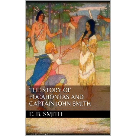 The Story of Pocahontas and Captain John Smith -