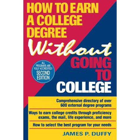 How to Earn a College Degree Without Going to (Get A Degree Without Going To College)