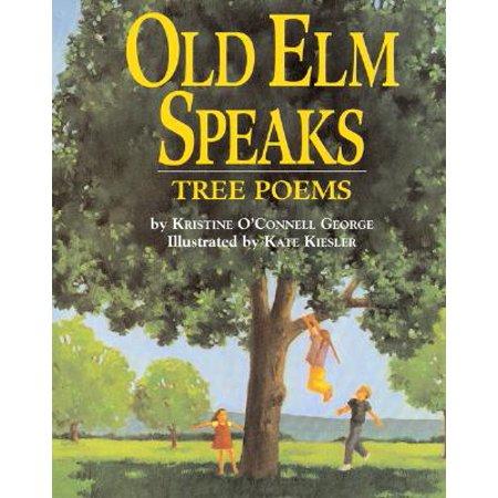 Old Elm Speaks : Tree Poems