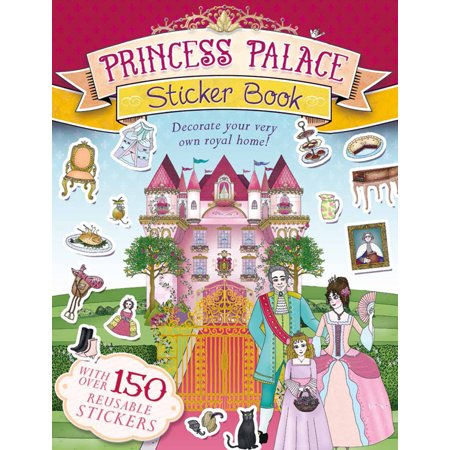 Princess Palace Sticker Book : Decorate Your Very Own Royal Home! - Decorate Your Classroom