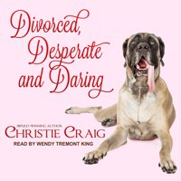 Divorced and Desperate: Divorced, Desperate and Daring (Audiobook)