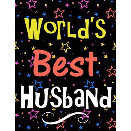 World's Best Husband: Large Notebook for Men with 100 Lined Pages, Perfect Gift for Husband on Birthday, Anniversary, Christmas, Retirement