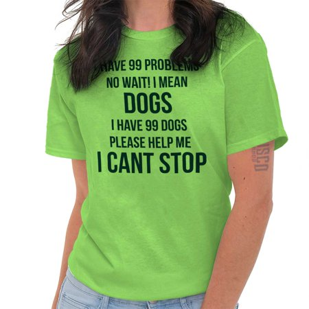 eaf3710dc37e Brisco Brands I Have 99 Dogs Cant Stop Funny Lady Short Sleeve T Shirt