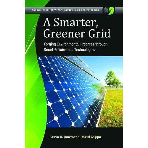 A Smarter, Greener Grid: Forging Environmental Progress Through Smart Energy Policies and Technologies