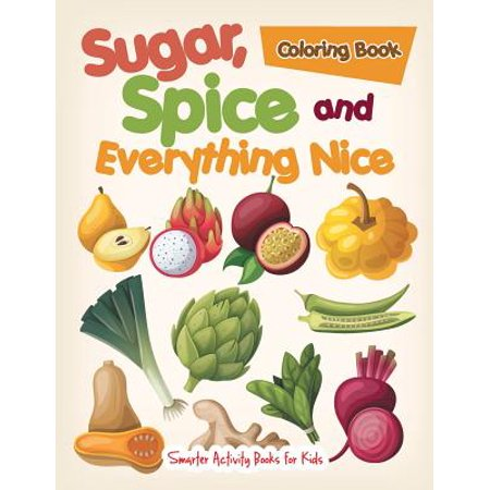 Sugar, Spice, and Everything Nice Coloring Book