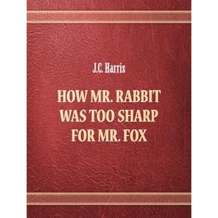 How Mr. Rabbit was too sharp for Mr. Fox - eBook